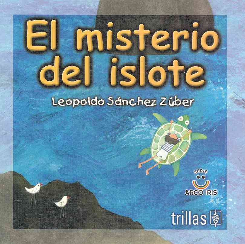 El misterio del islote / The Mistery of Islet By Leopoldo Sanchez, Zuber